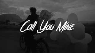 The Chainsmokers & Bebe Rexha - Call You Mine (Lyrics)