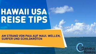 preview picture of video 'Hawaii USA Reise Tips: Am Strand von Paia auf Maui. Wellen, Surfer und Schildkröten.'