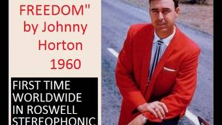 """""""JOHNNY FREEDOM"""" 1960 Johnny Horton in Roswell stereo (A)"""