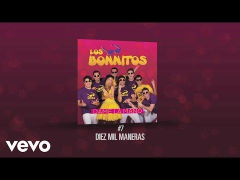 Los Bonnitos - Diez Mil Maneras