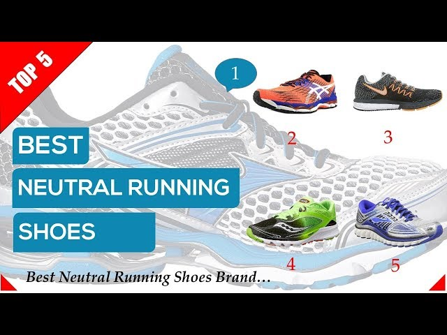 Best Neutral Running Shoes Top 5 Cushioned