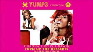 Turn Up The Desserts   Rihanna X Kelis X Dawin