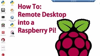 How to: Remote Desktop from Windows into your Raspberry Pi