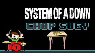 System Of A Down - Chop Suey (Drum Cover) -- The8BitDrummer