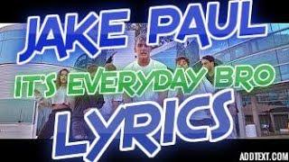 Jake Paul - It's Everyday Bro (feat. Team 10) (Official Lyrics)