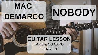 Mac DeMarco   Nobody | Guitar Lesson | No Capo + Capo Version