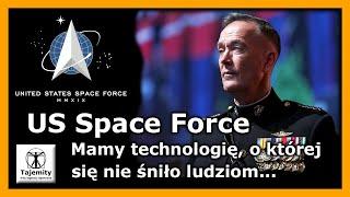US Space Force – mamy technologię o której się nie śniło ludziom.
