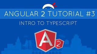 Angular 2 Tutorial #3 - Intro to TypeScript
