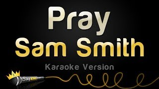 Sam Smith - Pray (Karaoke Version)