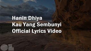 Hanin Dhiya - Kau Yang Sembunyi Lyrics