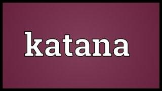 Katana Meaning