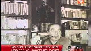 Cuarto Poder Falleció El Líder Histórico Del Apra Armando Villanueva Del Campo