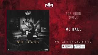 Ace Hood -We Ball (OFFICIAL AUDIO)
