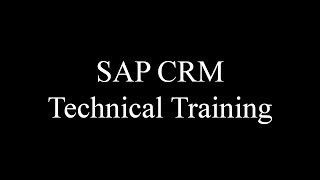 SAP CRM Technical Training (Video 1) | SAP CRM ABAP | SAP CRM Web UI