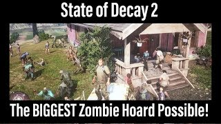 State of Decay 2 - The BIGGEST Zombie Hoard!