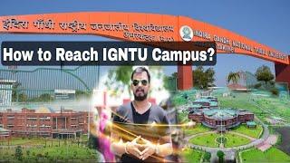 How to Reach IGNTU Campus?