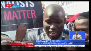Mombasa Journalists' hold protests over harassment and killings, KTN Prime 21st September 2016