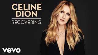 Céline Dion   Recovering (Audio)