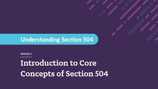 Understanding Section 504 - Core Concepts of Section 504