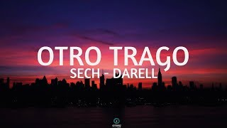 Otro Trago (Letra)   Sech X Darell