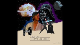 DUA LIPA - LOVE AGAIN (STAR WARS VERSION)