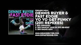 Dennis Ruyer & Fast Eddie - Yo Yo Get Funky