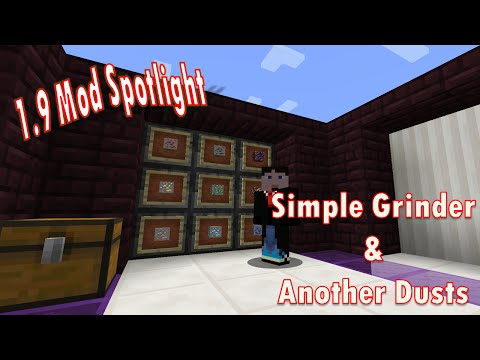 1.9 Mod Spotlight - Simple Grinder and Another Dusts