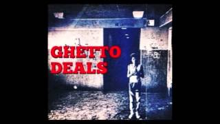 Ghetto Deals- Yung Swiss