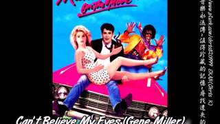 Gene Miller--Can't Believe My Eyes+unknow--Everything Before(神氣活現2Mannequin)