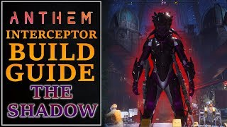 The Shadow - Anthem Interceptor Build Guide | Anthem Open Demo