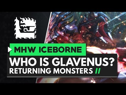 Monster Hunter World Iceborne | Who Is Glavenus?