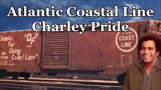 Atlantic Coastal Line Charley Pride with Lyrics