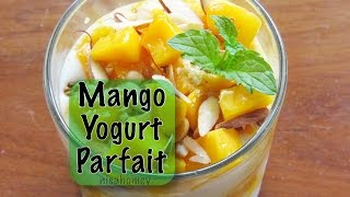 Mango Yogurt Parfait - Healthy & Low Calorie Breakfast Recipes | Nisa Homey
