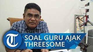 Guru Ajak Siswi Threesome, Tanggapan Anggota DPR RI: Harus Evaluasi Rekrutmen Guru
