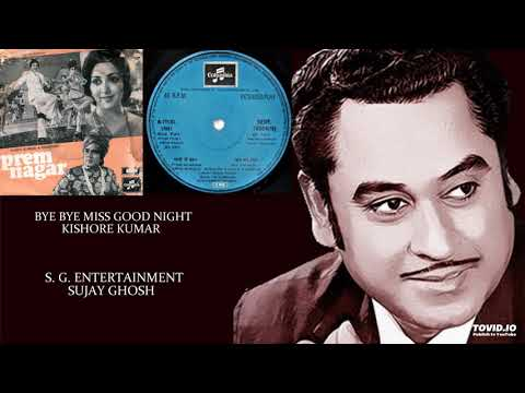 BYE BYE MISS GOOD NIGHT - KISHORE KUMAR - PREMNAGAR(1974) - SACHIN DEB BURMAN Mp3