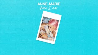 Anne-Marie - Who I Am [Official Audio]