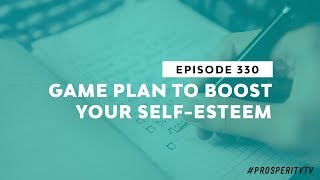 Game Plan to Boost Your Self Esteem   Ep. 330