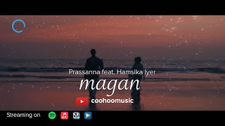 Magan | Prassanna | Feat. Hamsika Iyer | [Official Video]