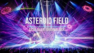 Asteroid Field - Aesis Alien (Original Mix) / Psychedelic Trance