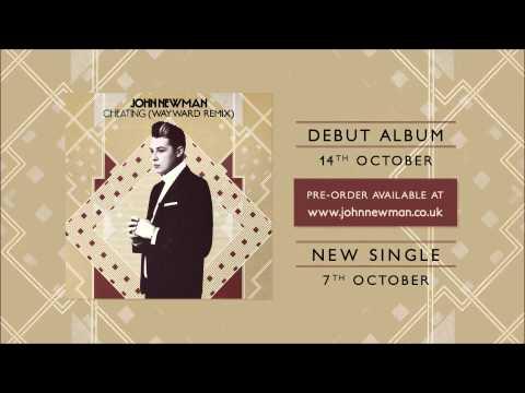 John Newman - Cheating (Wayward Remix)