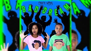 BAD DREAM (OFFICIAL MUSIC VIDEO) - Shiloh And Shasha - Onyx Kids