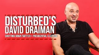 <b>David Draiman</b> On Shutting His Twitter Account + Presidential Election