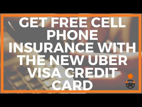 Uber Visa Credit Card & How To Get Free Cell Phone Insurance