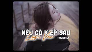 Nếu Có Kiếp Sau(Lofi Ver.) - Hương Ly | Lyrics Video