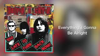 """Drivin N Cryin - """"Everything's Gonna Be Alright"""" [Audio Only]"""