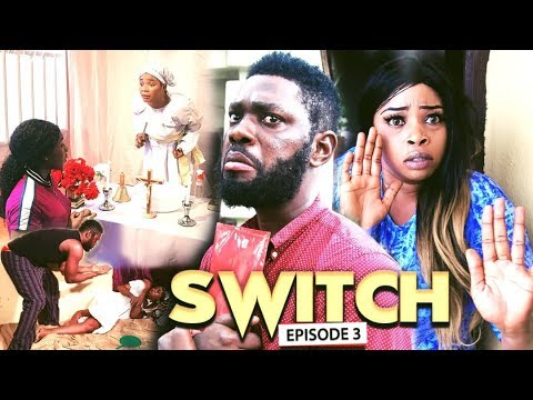 SWITCH (Chapter 3) - LATEST 2019 NIGERIAN NOLLYWOOD MOVIES