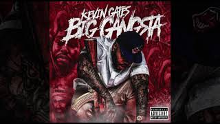Kevin Gates   Big Gangsta [Official Audio]