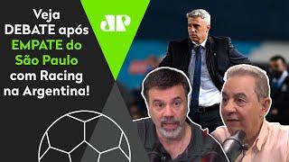 'O Crespo caiu na real ontem!' Veja debate após 0 a 0 entre São Paulo e Racing