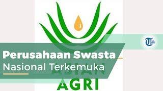 Asian Agri, Perusahaan Swasta Nasional Terkemuka