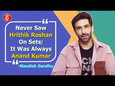 Never Saw Hrithik Roshan On Super 30 Sets, It Was Always Anand Kumar: Nandish Sandhu